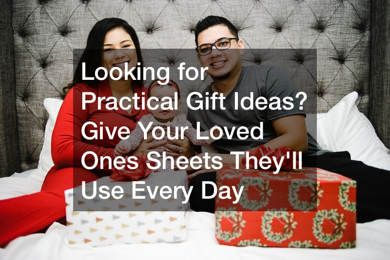 Looking for Practical Gift Ideas? Give Your Loved Ones Sheets They'll Use Every Day