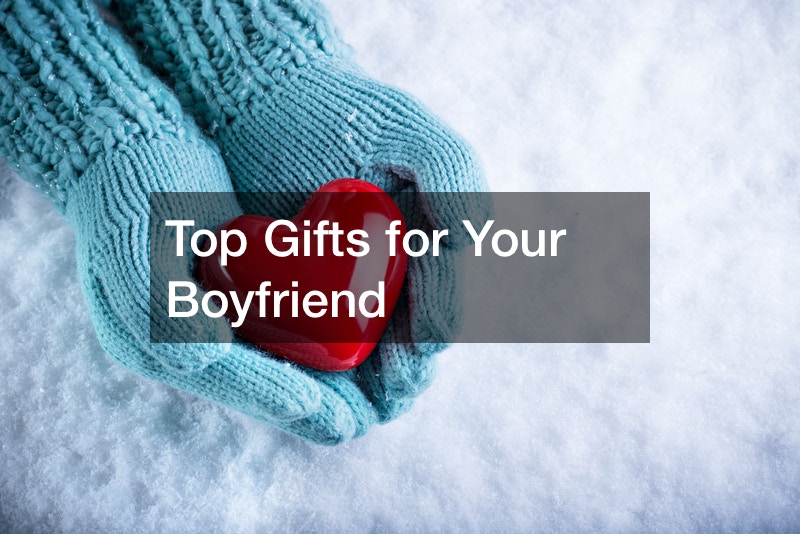 Top Gifts for Your Boyfriend