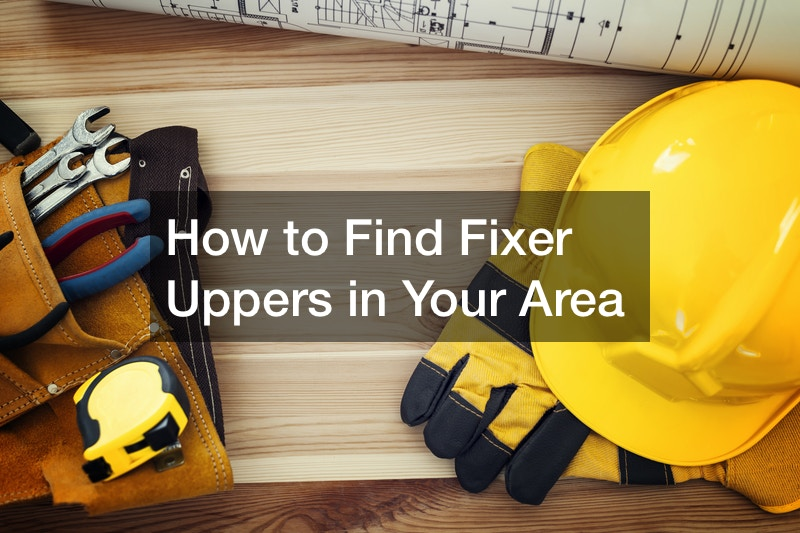 How to Find Fixer Uppers in Your Area