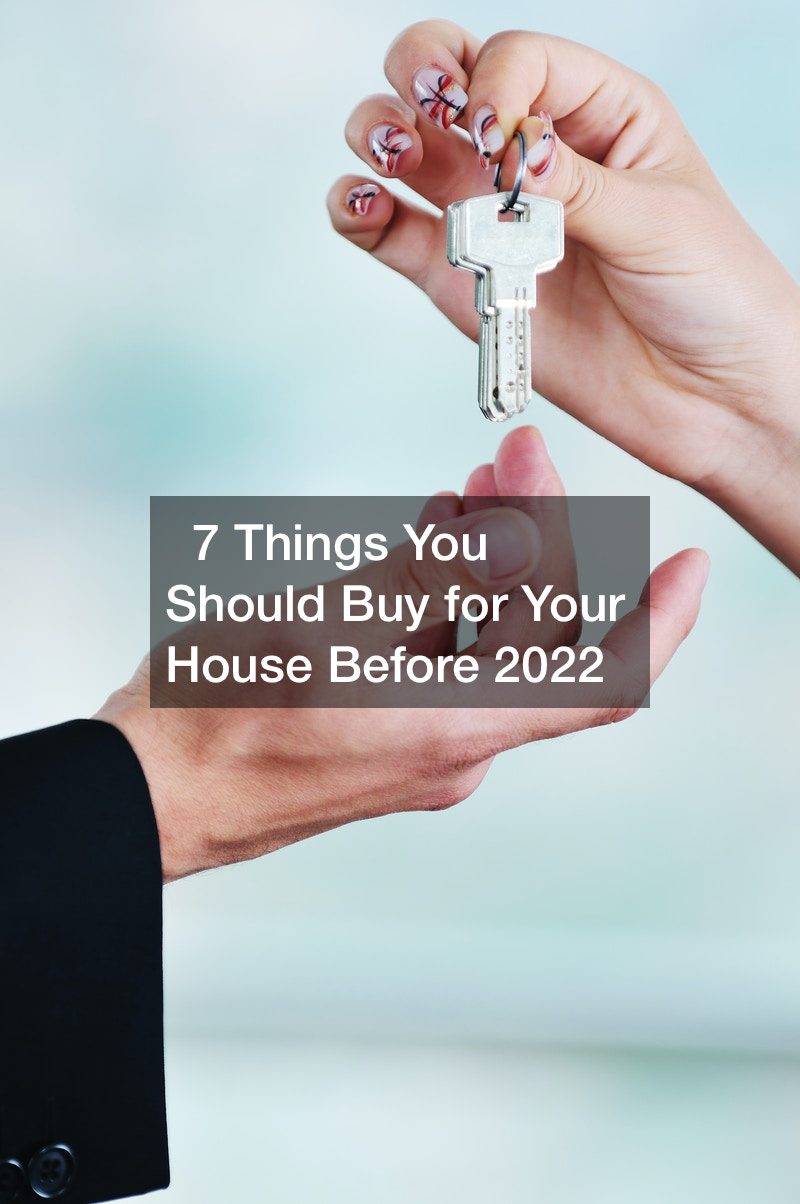 7 Things You Should Buy for Your House Before 2022